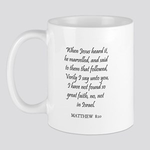MATTHEW  8:10 Mug
