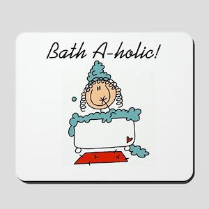 Bath-a-holic Mousepad