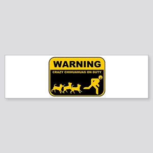 WARNING Crazy Chihuahuas Bumper Sticker