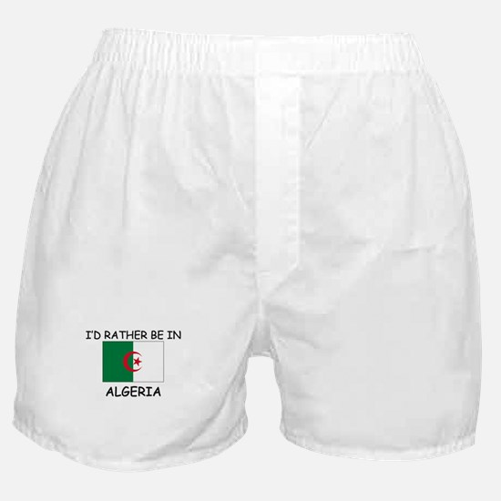 I'd rather be in Algeria Boxer Shorts