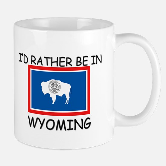 I'd rather be in Wyoming Mug
