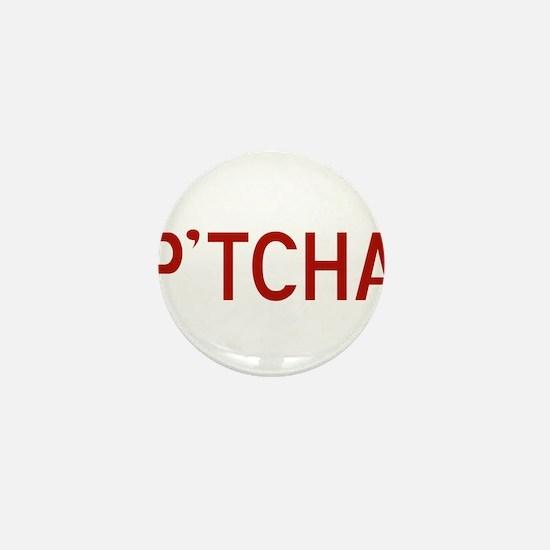 P'tcha Mini Button