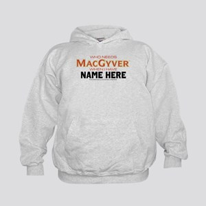Who Needs MacGyver Personalized Kids Hoodie