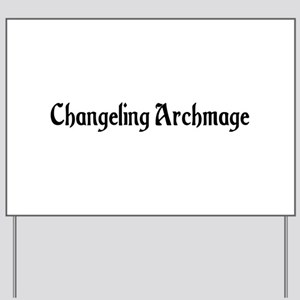 Changeling Archmage Yard Sign
