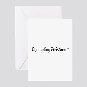 Changeling Aristocrat Greeting Cards (Pk of 20)