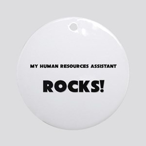 MY Human Resources Assistant ROCKS! Ornament (Roun