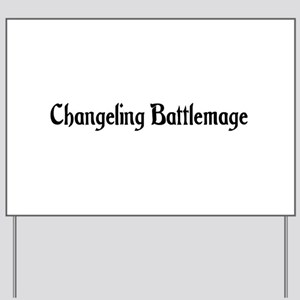 Changeling Battlemage Yard Sign