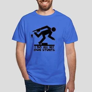 I do all my own stunts Dark T-Shirt