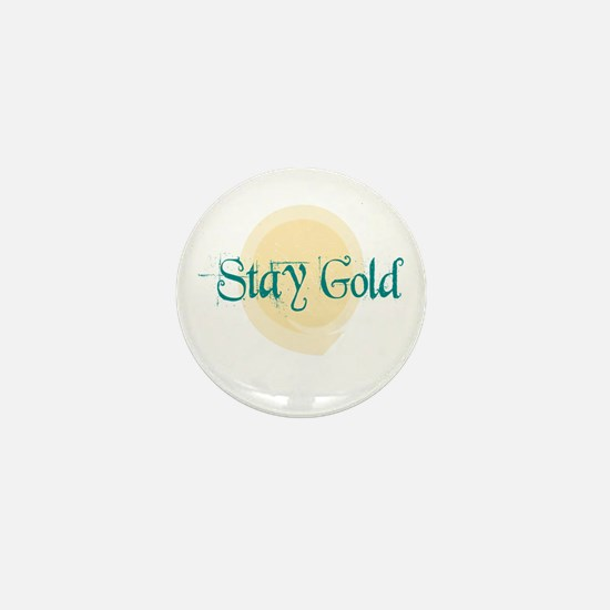 Stay Gold Mini Button