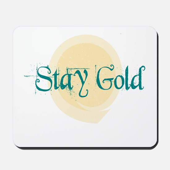 Stay Gold Mousepad