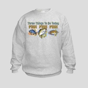 3 THINGS TO DO FISH FISH FISH Kids Sweatshirt