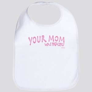 Your Mom Bib