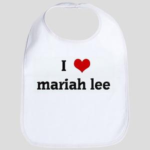 I Love mariah lee Bib
