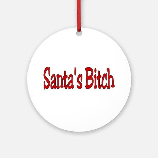 Santa's Bitch Ornament (Round)