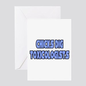 """""""Chicks Dig Toxicologists"""" Greeting Card"""