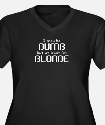 I May Be Dumb Women's Plus Size V-Neck Dark T-Shir
