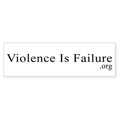 Violence Is Failure Bumper Sticker