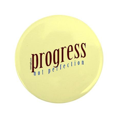"Progress, not perfection 3.5"" Button"