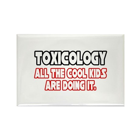 """""""Toxicology...Cool Kids"""" Rectangle Magnet"""