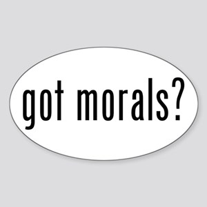 got morals? Oval Sticker
