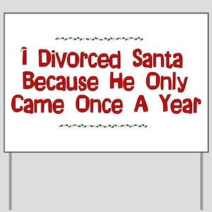 Divorced Santa Yard Sign