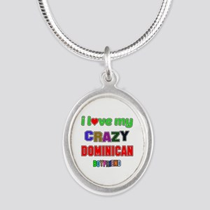 I Love My Crazy Dominican Boy Silver Oval Necklace