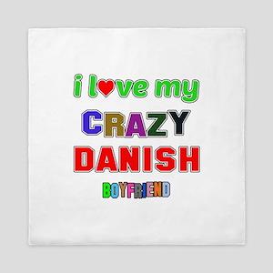 I Love My Crazy Danish Boyfriend Queen Duvet