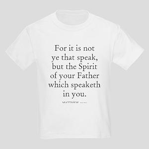 MATTHEW  10:20 Kids T-Shirt