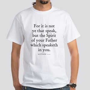 MATTHEW 10:20 White T-Shirt