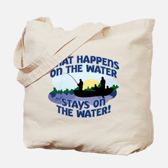 WHAT HAPPENS ON THE WATER... Tote Bag
