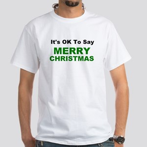 Its Ok To Say Merry Christmas T-Shirt