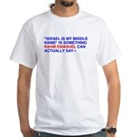 """Israel Is My Middle Name"" White T-Shirt"
