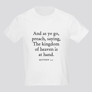MATTHEW  10:7 Kids T-Shirt