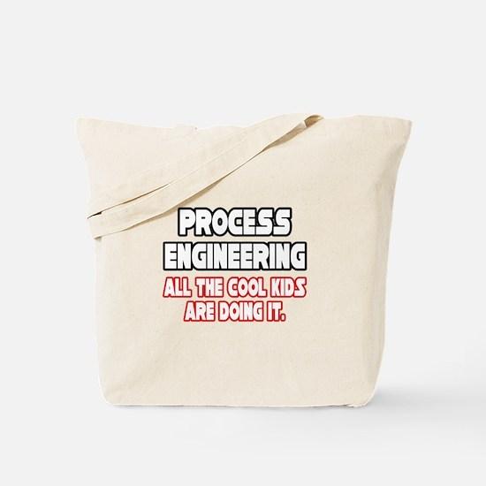 """Process Engineering...Cool"" Tote Bag"