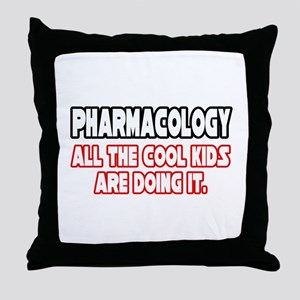 """Pharmacology...Cool Kids"" Throw Pillow"