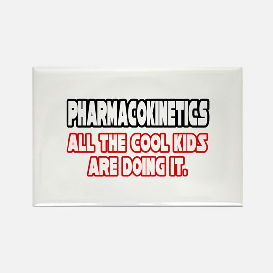"""""""Pharmacokinetics...Cool"""" Rectangle Magnet"""