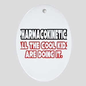 """""""Pharmacokinetics...Cool"""" Oval Ornament"""