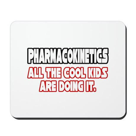 """""""Pharmacokinetics...Cool"""" Mousepad"""