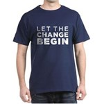Let the Change Begin Dark T-Shirt