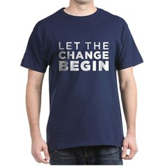 Let the Change Begin T-Shirt