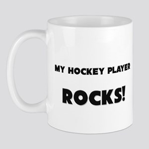 MY Hockey Player ROCKS! Mug