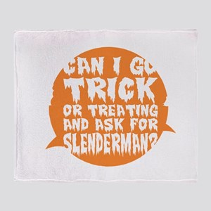 Can Go Trick Treating Ask For Slende Throw Blanket