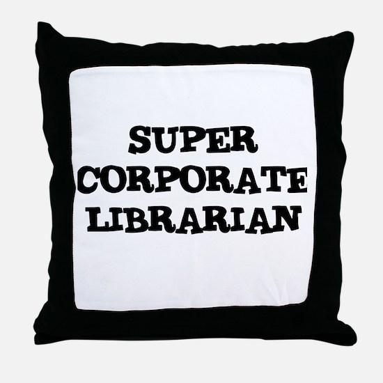 SUPER CORPORATE LIBRARIAN  Throw Pillow