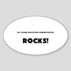 MY Higher Education Administrator ROCKS! Sticker (