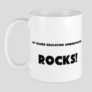 MY Higher Education Administrator ROCKS! Mug