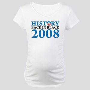 History Obama Back in Black Maternity T-Shirt
