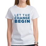 Let the Change Begin Women's T-Shirt