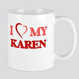 I love my Karen Mugs