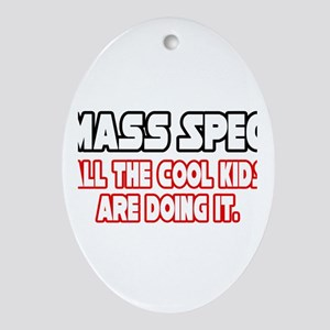 """Mass Spec...Cool Kids"" Oval Ornament"