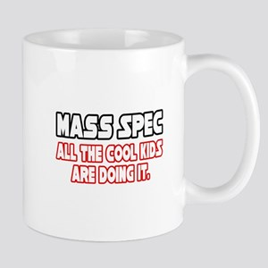 """Mass Spec...Cool Kids"" Mug"